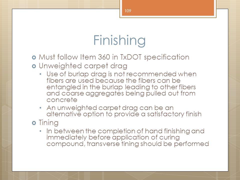 Finishing Must follow Item 360 in TxDOT specification