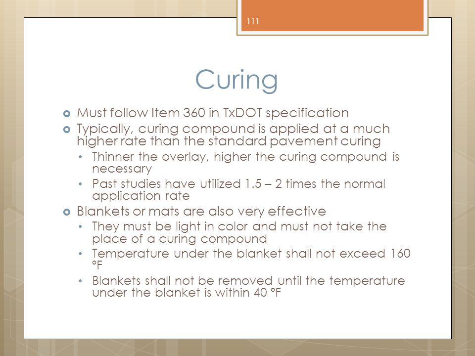 Curing Must follow Item 360 in TxDOT specification
