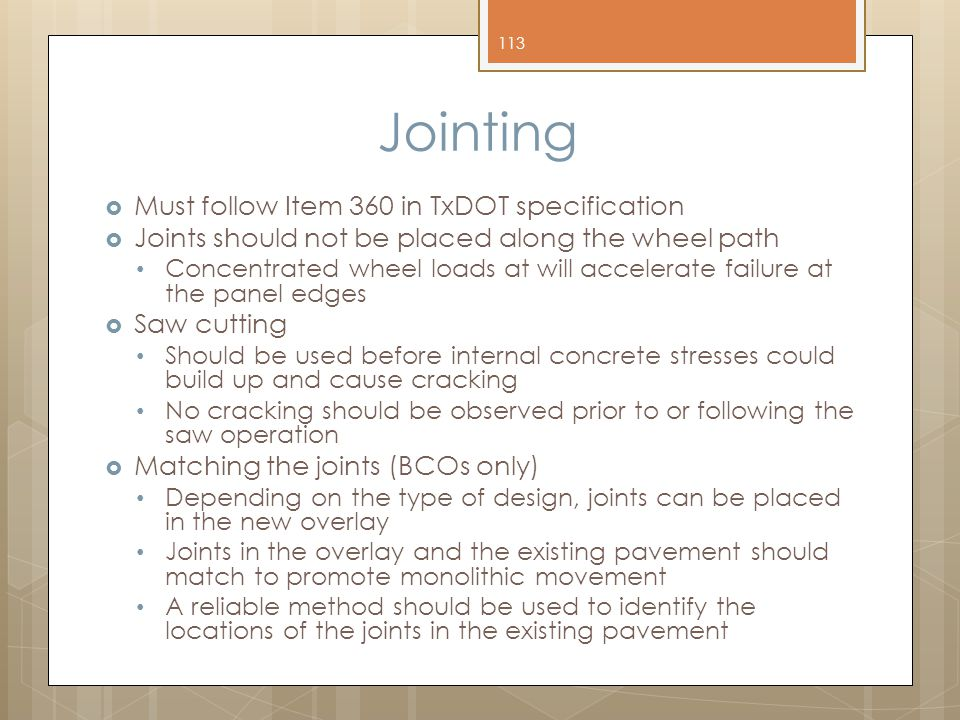 Jointing Must follow Item 360 in TxDOT specification