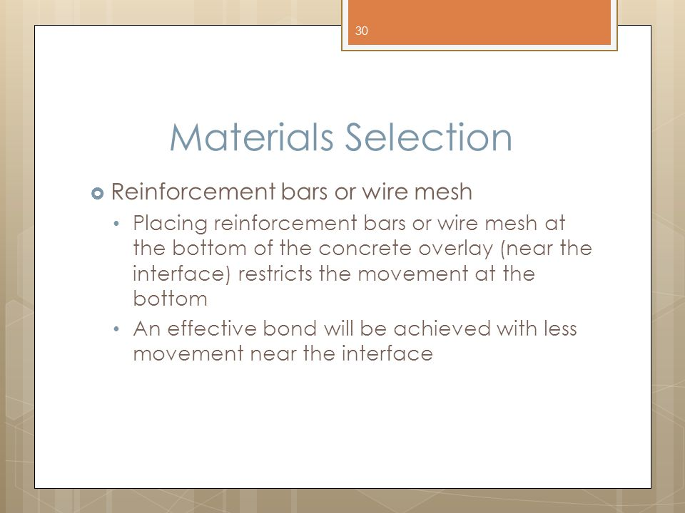 Materials Selection Reinforcement bars or wire mesh