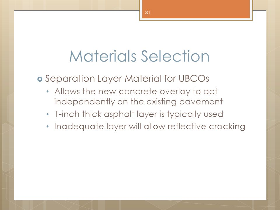 Materials Selection Separation Layer Material for UBCOs