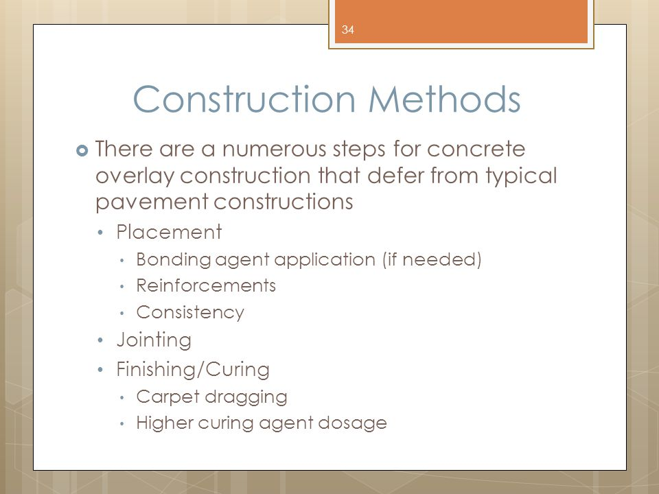 Construction Methods There are a numerous steps for concrete overlay construction that defer from typical pavement constructions.