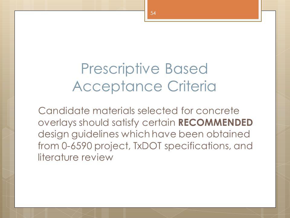 Prescriptive Based Acceptance Criteria