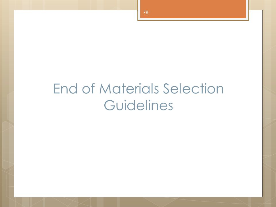 End of Materials Selection Guidelines