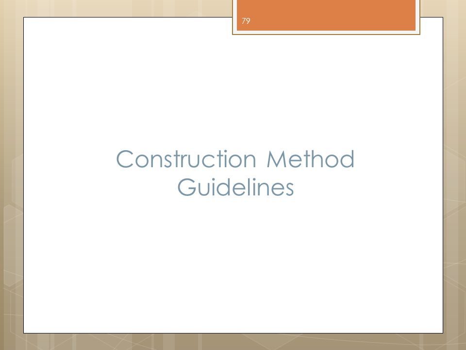 Construction Method Guidelines
