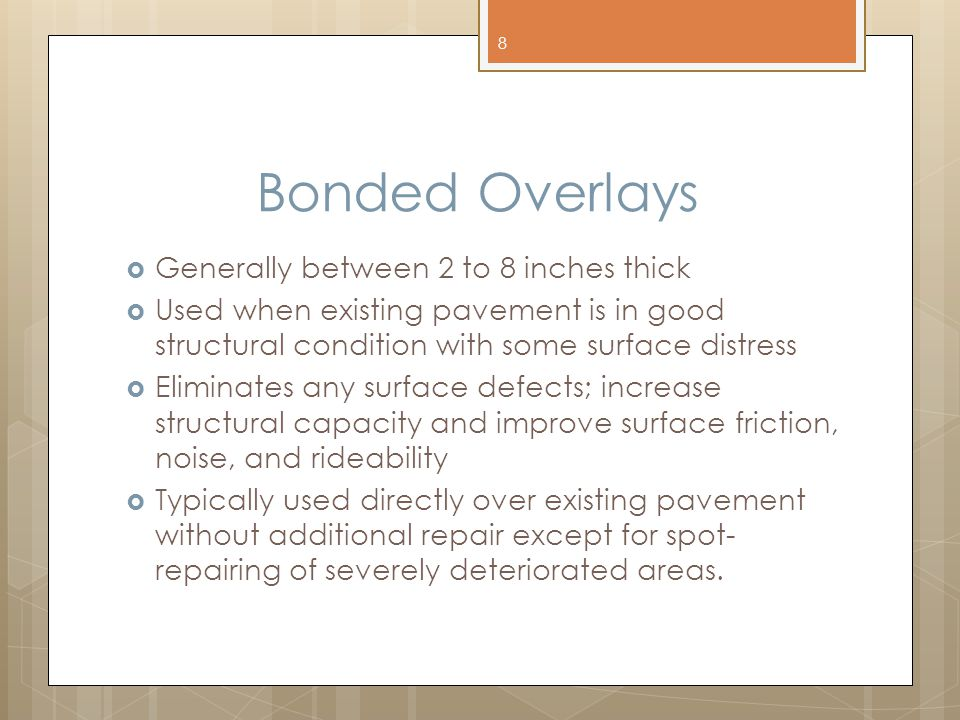 Bonded Overlays Generally between 2 to 8 inches thick