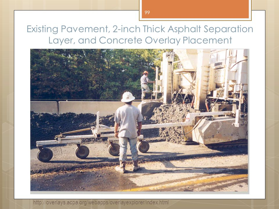 Existing Pavement, 2-inch Thick Asphalt Separation Layer, and Concrete Overlay Placement