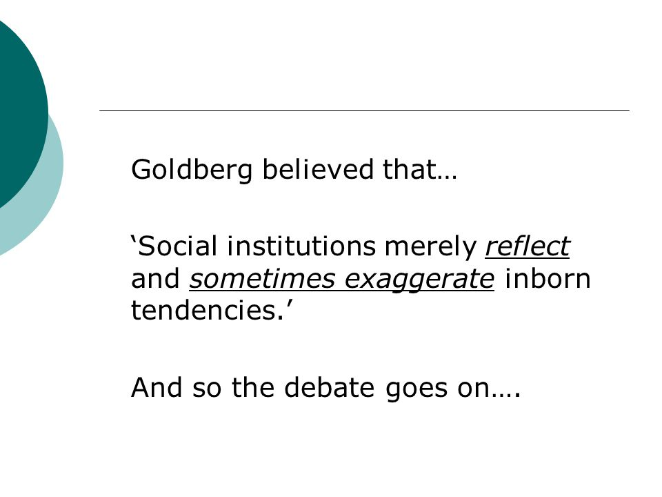 Goldberg believed that…