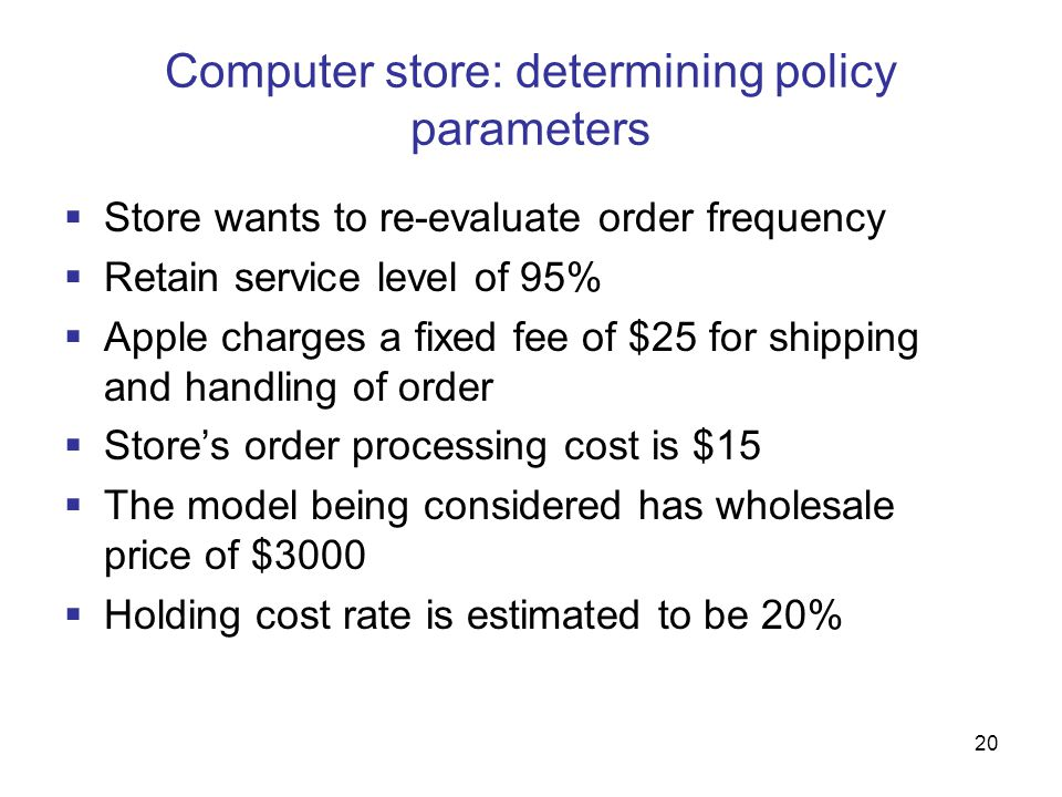 Computer store: determining policy parameters