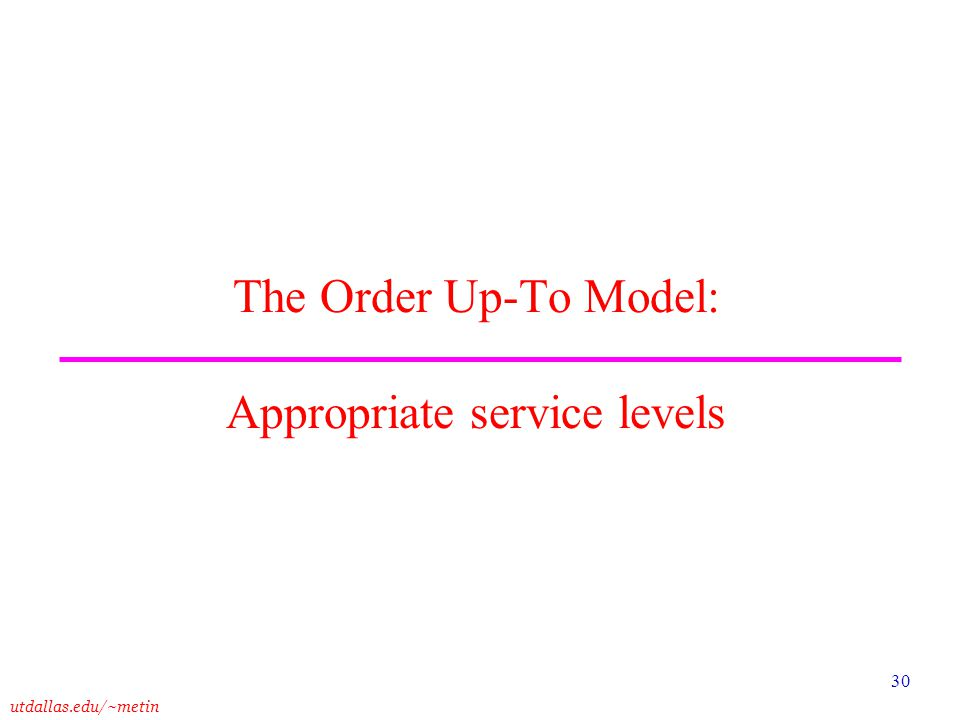 The Order Up-To Model: Appropriate service levels