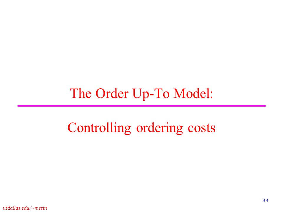 The Order Up-To Model: Controlling ordering costs