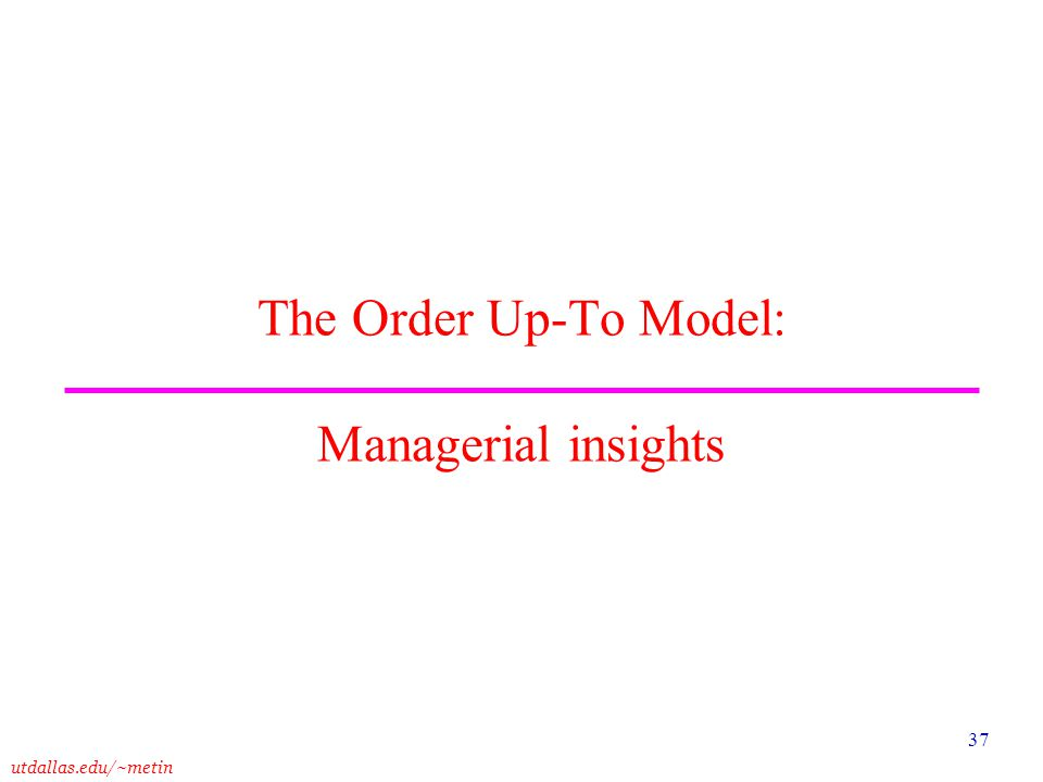 The Order Up-To Model: Managerial insights