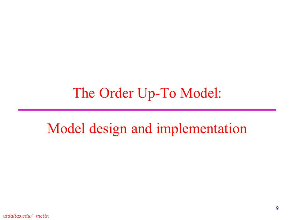 The Order Up-To Model: Model design and implementation