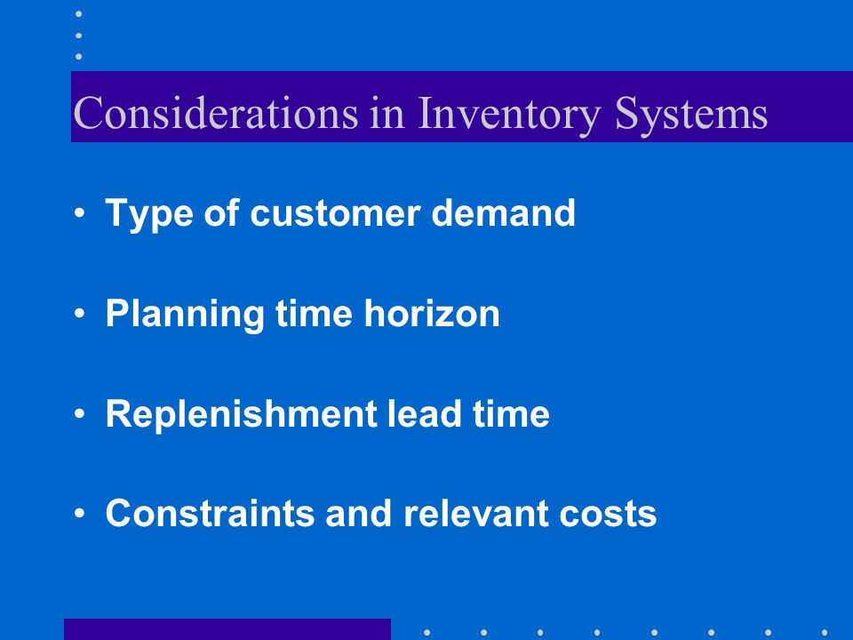 Considerations in Inventory Systems