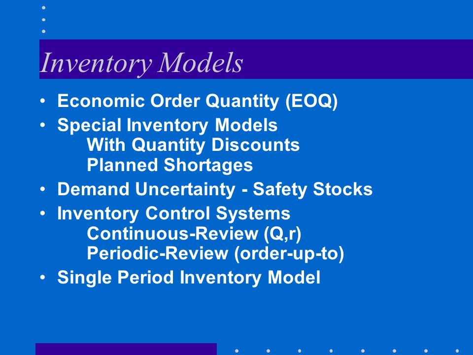 Inventory Models Economic Order Quantity (EOQ)