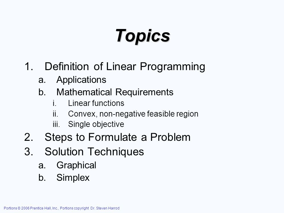 Topics Definition of Linear Programming Steps to Formulate a Problem