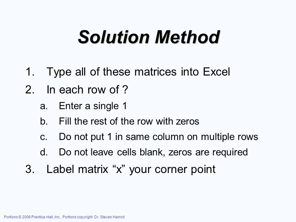 Solution Method Type all of these matrices into Excel In each row of
