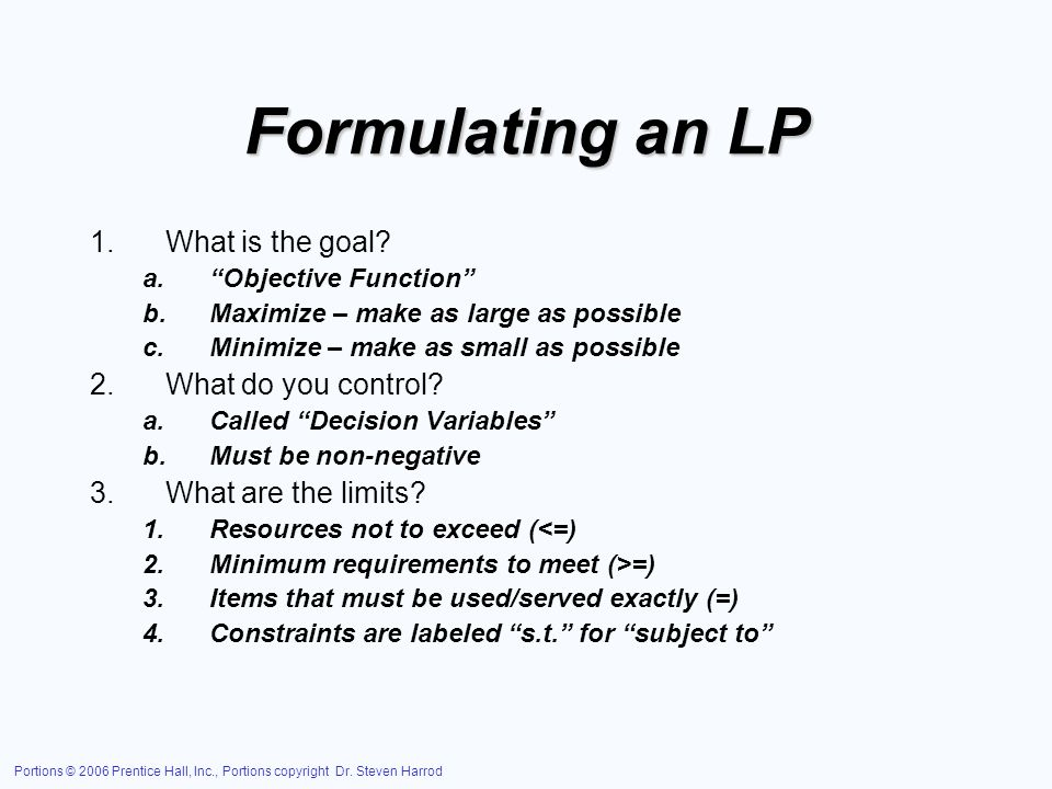 Formulating an LP What is the goal What do you control