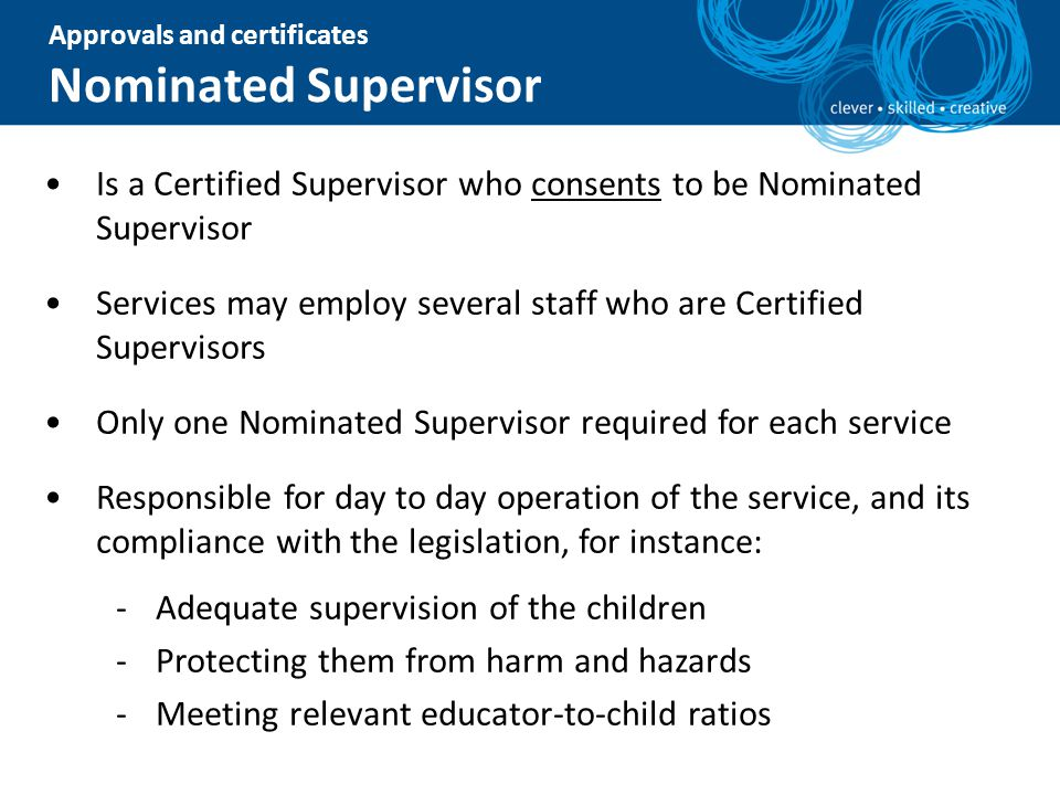 Is a Certified Supervisor who consents to be Nominated Supervisor