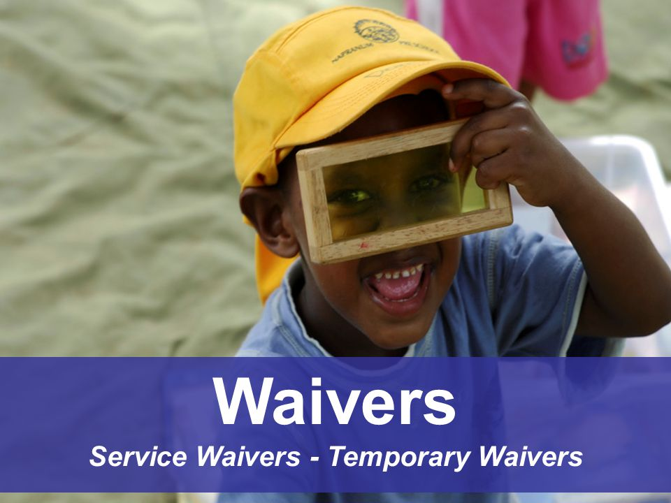 Waivers Service Waivers - Temporary Waivers
