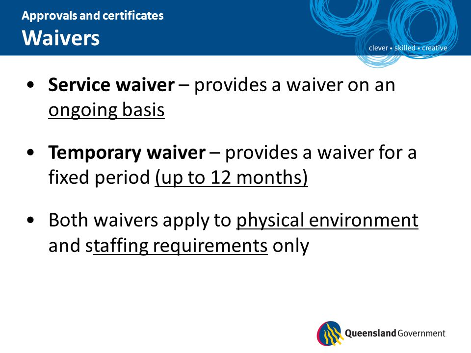 Service waiver – provides a waiver on an ongoing basis