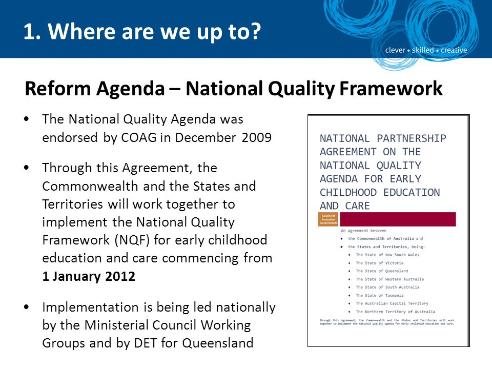1. Where are we up to Reform Agenda – National Quality Framework