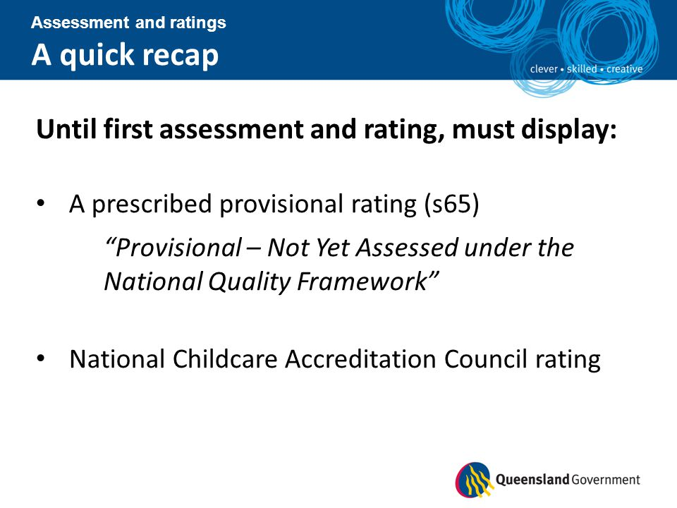 A quick recap Until first assessment and rating, must display: