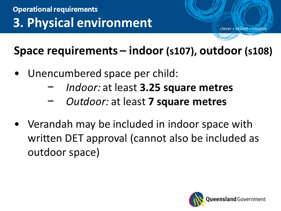 Space requirements – indoor (s107), outdoor (s108)