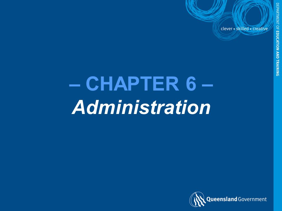 – CHAPTER 6 – Administration