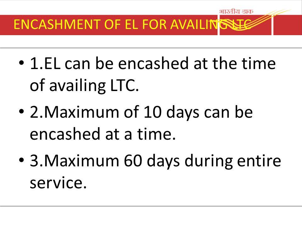 ENCASHMENT OF EL FOR AVAILING LTC