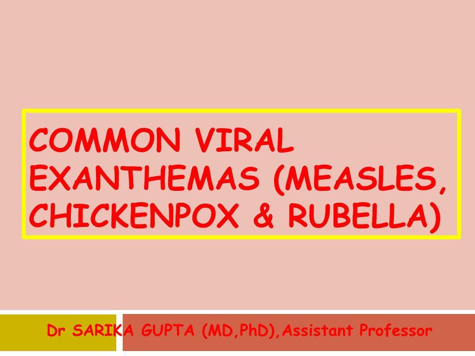 Common Viral Exanthemas (Measles, Chickenpox & Rubella)