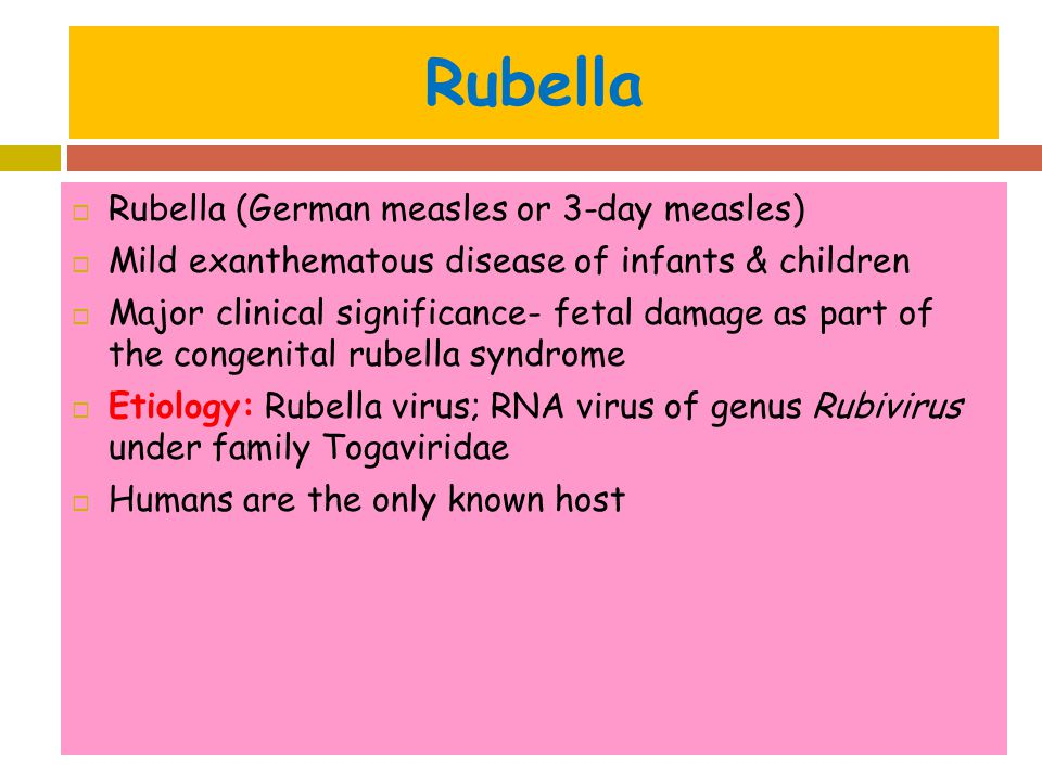 Rubella Rubella (German measles or 3-day measles)