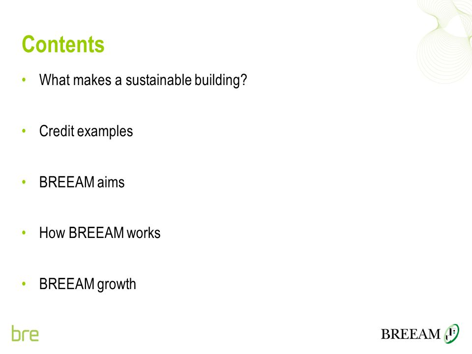 Contents What makes a sustainable building Credit examples