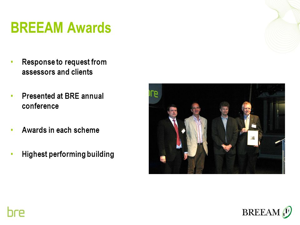 BREEAM Awards Response to request from assessors and clients