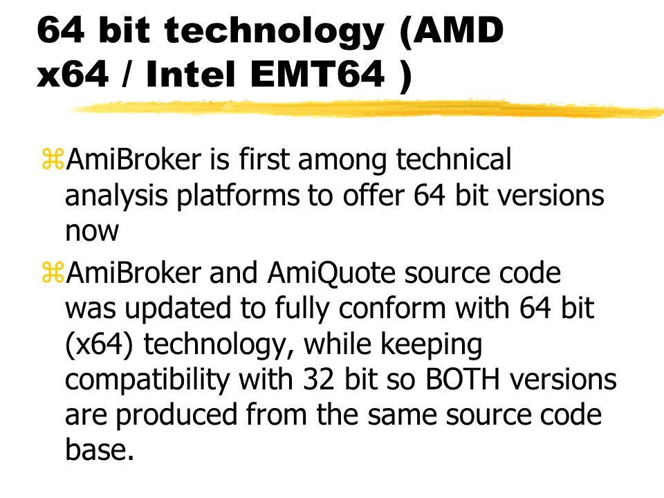 64 bit technology (AMD x64 / Intel EMT64 )