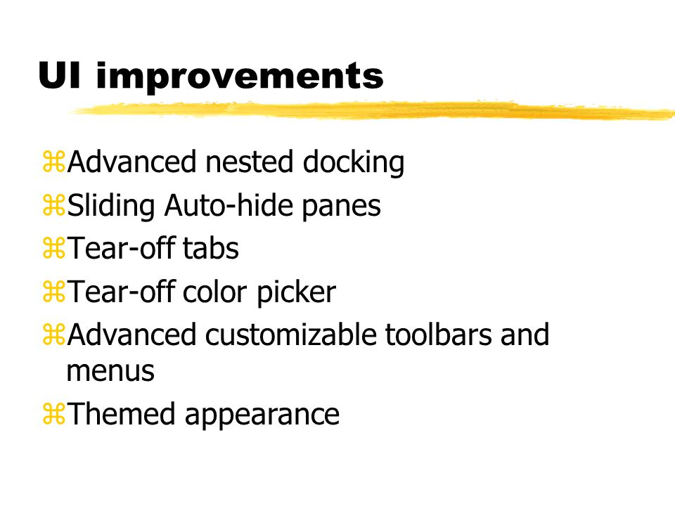 UI improvements Advanced nested docking Sliding Auto-hide panes