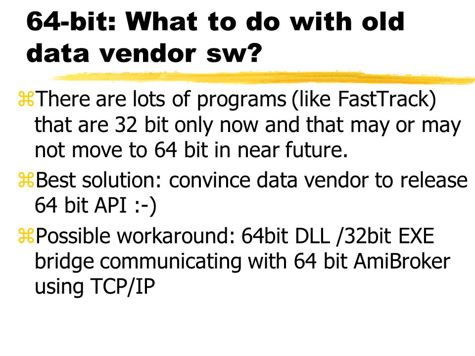64-bit: What to do with old data vendor sw