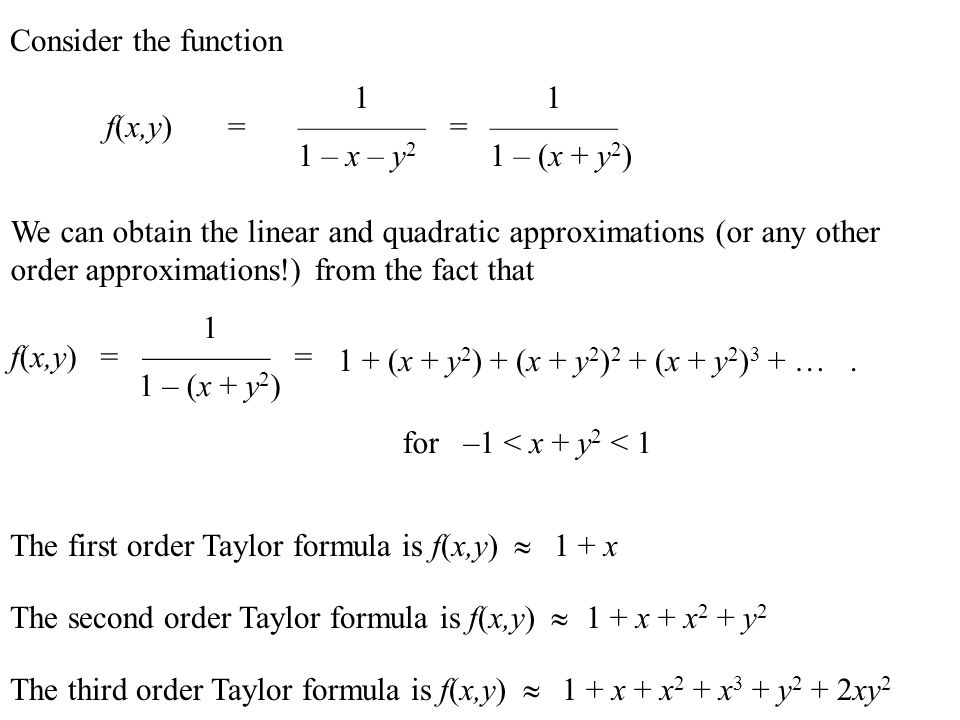Consider the function 1 1. f(x,y) = ———— = ———— 1 – x – y2 1 – (x + y2)