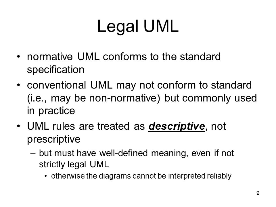 Legal UML normative UML conforms to the standard specification