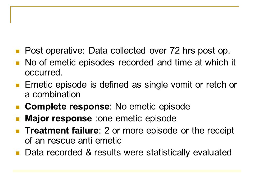 Post operative: Data collected over 72 hrs post op.