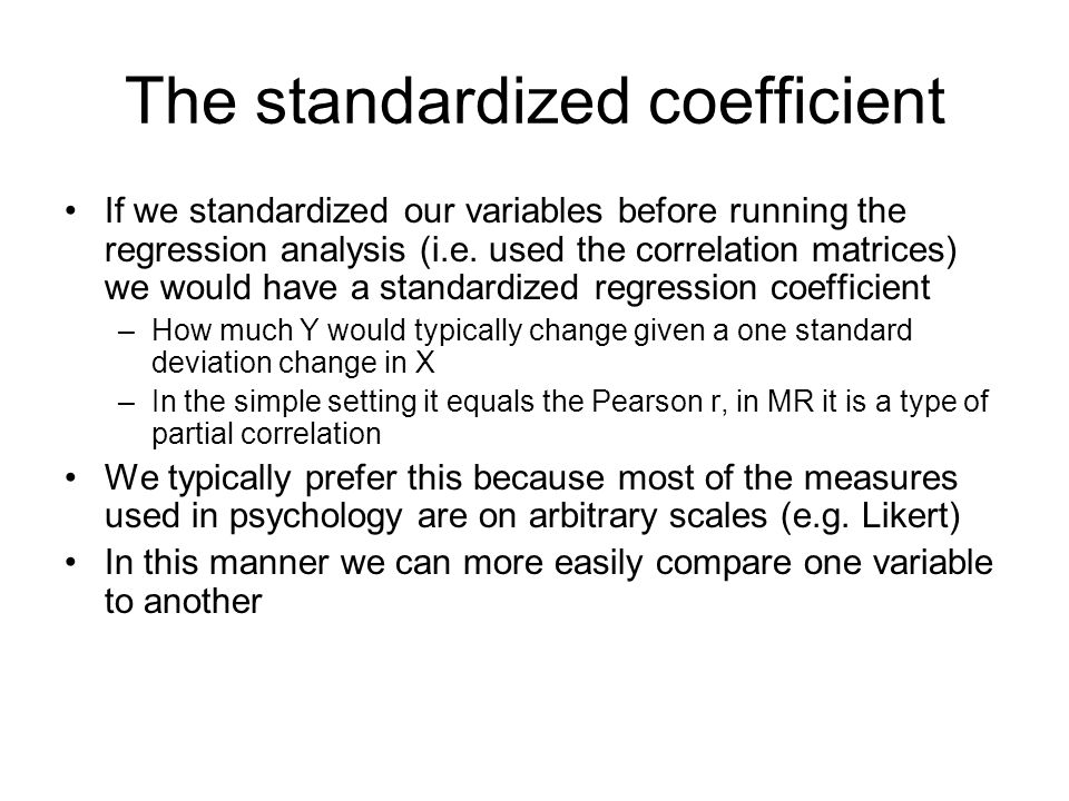 The standardized coefficient
