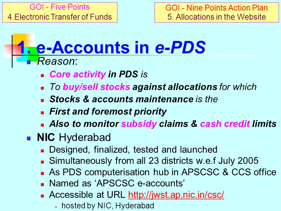 1. e-Accounts in e-PDS Reason: NIC Hyderabad Core activity in PDS is