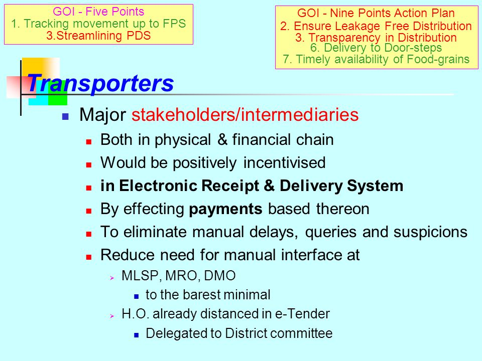 Transporters Major stakeholders/intermediaries