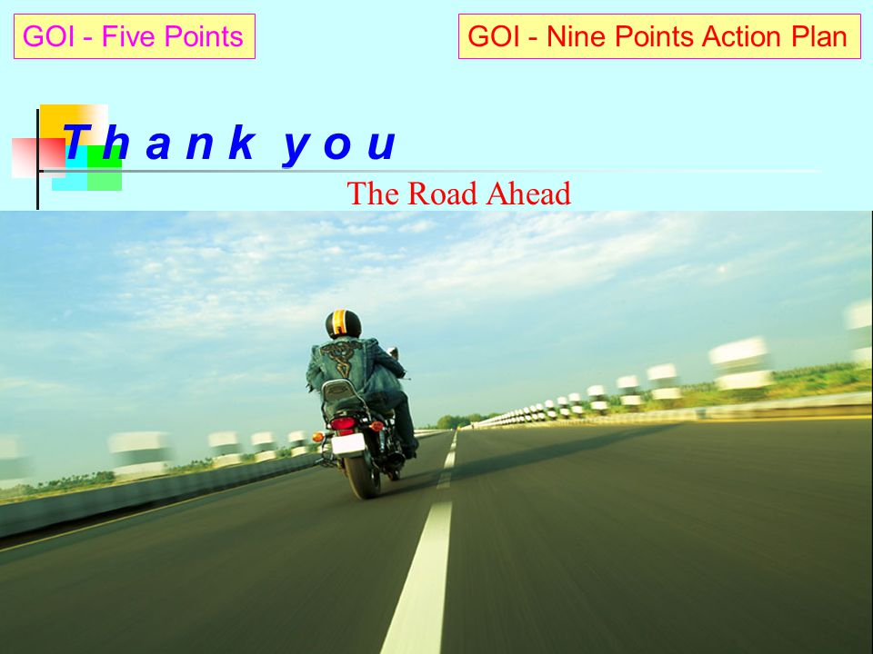 T h a n k y o u The Road Ahead GOI - Five Points