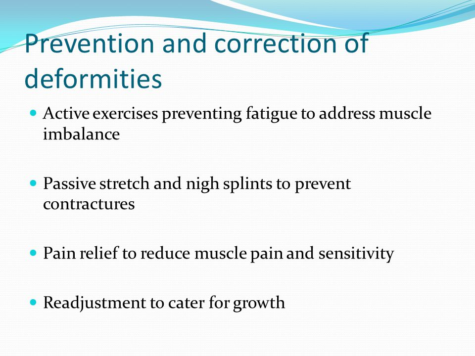 Prevention and correction of deformities