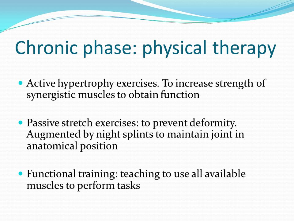 Chronic phase: physical therapy