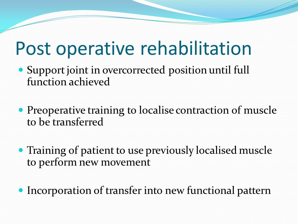 Post operative rehabilitation