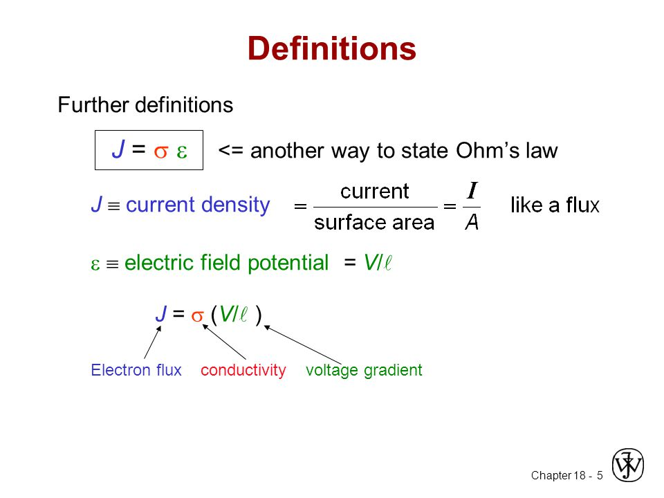 Definitions J =   <= another way to state Ohm's law