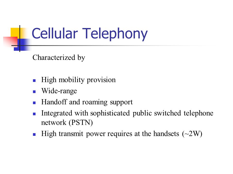 Cellular Telephony Characterized by High mobility provision Wide-range