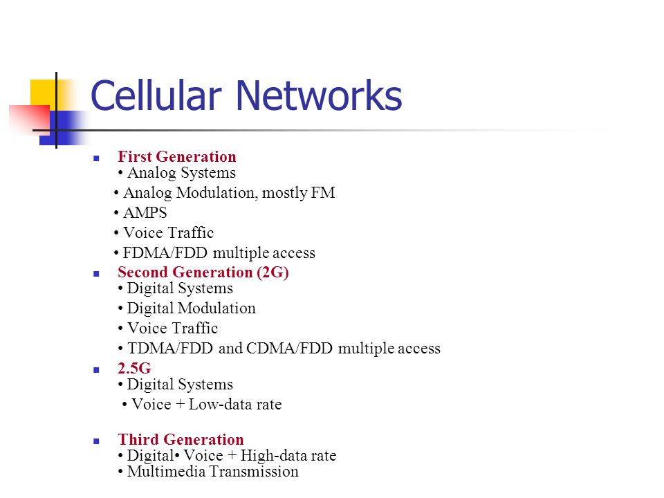 Cellular Networks First Generation • Analog Systems